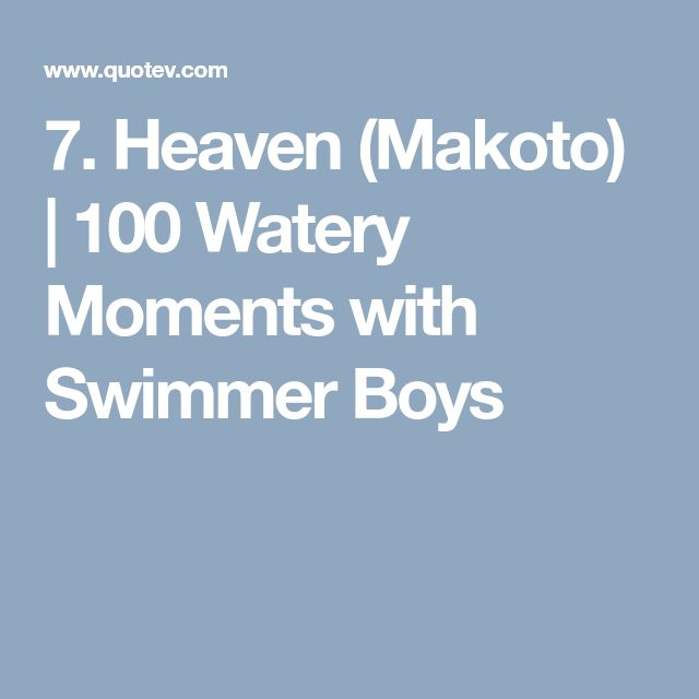 7. Heaven (Makoto)   100 Watery Moments with Swimmer Boys