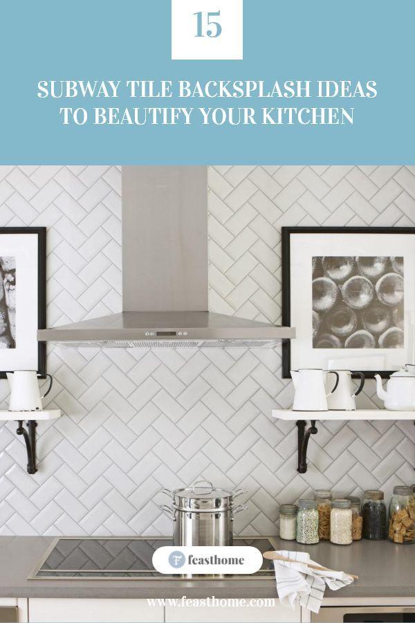 15 Subway Tile Backsplash Ideas To Beautify Your Kitchen Tile Backsplash Subway Tile Backsplash Subway Tile