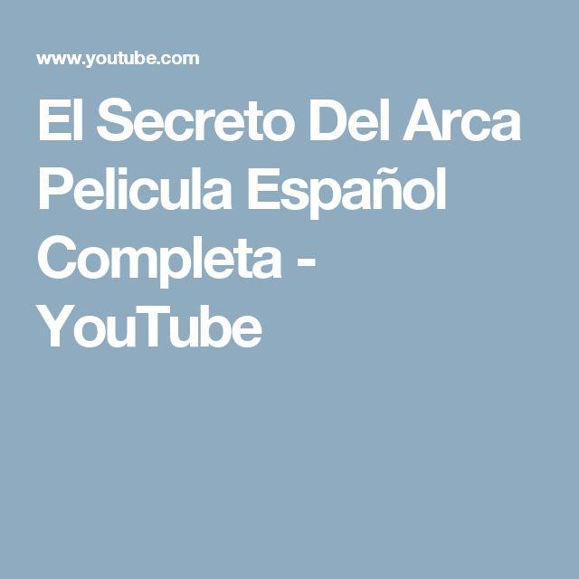 El Secreto Del Arca Pelicula Español Completa - YouTube
