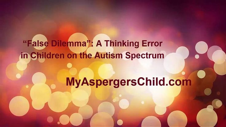 False Dilemma: A Thinking Error in Kids on the Spectrum