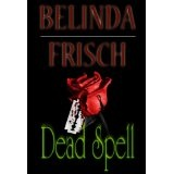 Dead Spell (Kindle Edition)By Belinda Frisch