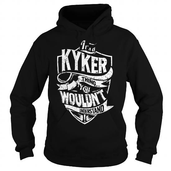 awesome KYKER tshirt, hoodie. Its a KYKER Thing You Wouldnt understand Check more at https://printeddesigntshirts.com/buy-t-shirts/kyker-tshirt-hoodie-its-a-kyker-thing-you-wouldnt-understand.html