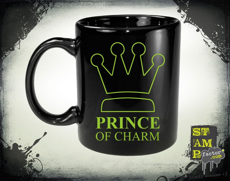 I Am The Prince (Cyber Green) 2014 Collection - © stampfactor.com *MUG PREVIEW*