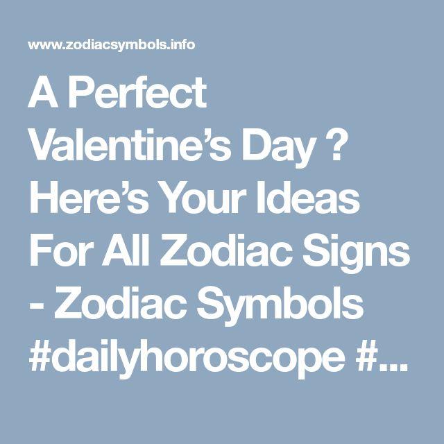 A Perfect Valentine's Day ? Here's Your Ideas For All Zodiac Signs - Zodiac Symbols   #dailyhoroscope #zodiacsigns  #astrology #zodiac #zodiacquotes #google #zodiacsymbols #zodiaclovers #blog #astrologysigns