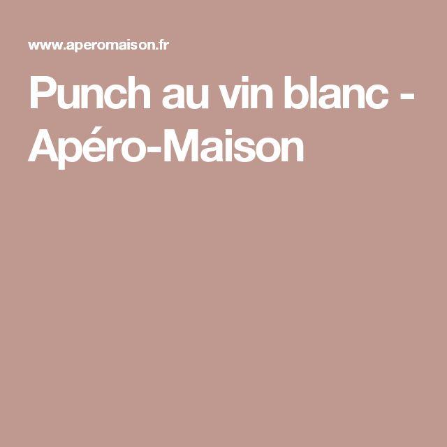 Punch au vin blanc - Apéro-Maison