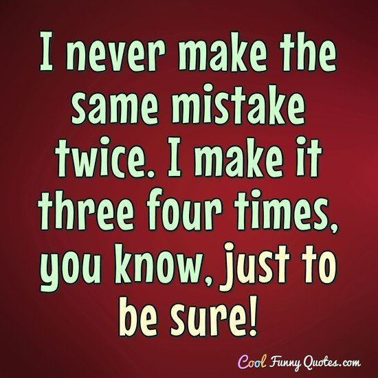 Making The Same Mistake Twice Quotes: 479 Best Funny Quotes Images On Pinterest