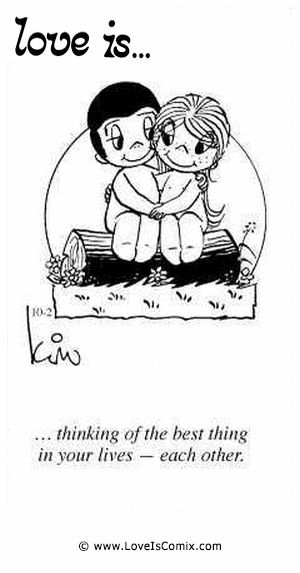 Love Is... thinking of the best thing in your lives - each other.