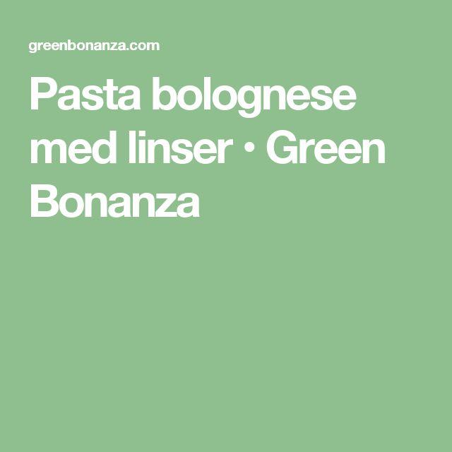 Pasta bolognese med linser • Green Bonanza