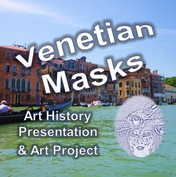 Venetian Masks Presentation and Art Project: Share photographs and information about Venice Italy and teach elementary students how to create masks using tulle and fabric paint.