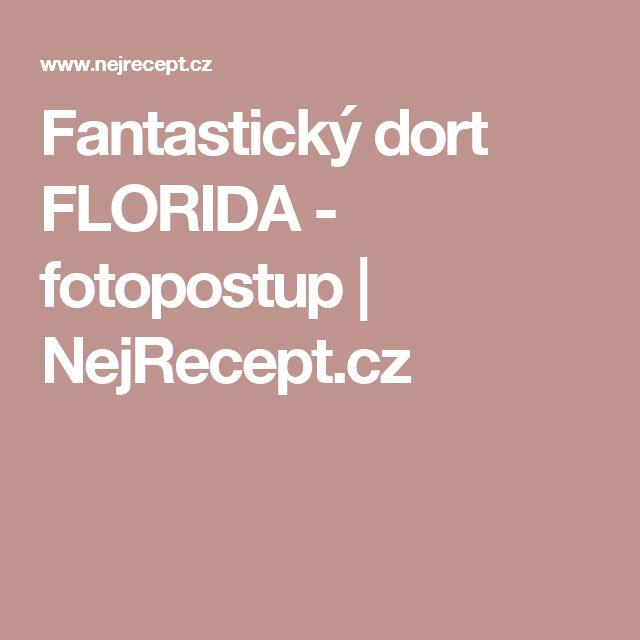 Fantastický dort FLORIDA - fotopostup | NejRecept.cz
