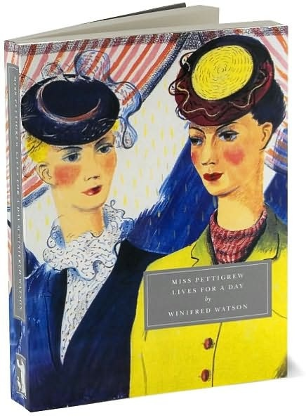 Miss Pettigrew Lives for a Day by Winifred Watson: Read this to feel perfectly happy.