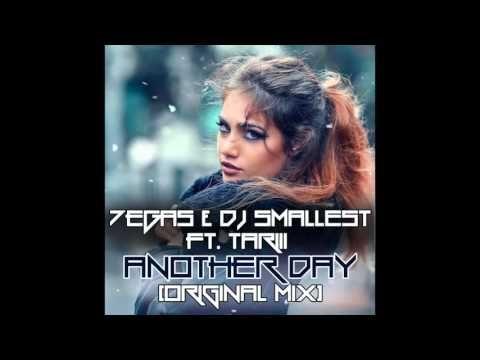 7EGAS & DJ Smallest ft Tariii - Another Day  (Original mix)   (Audio)