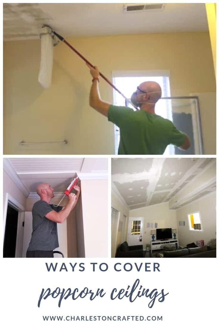 Ways To Cover Popcorn Ceilings Covering Popcorn Ceiling Popcorn Ceiling Diy Ceiling