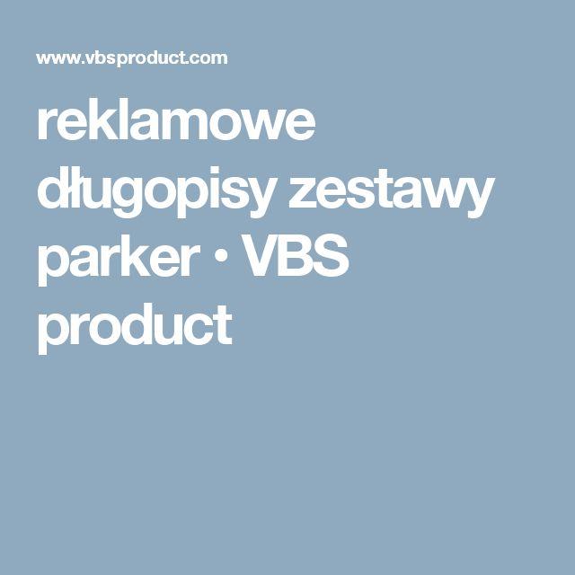 reklamowe długopisy zestawy parker • VBS product