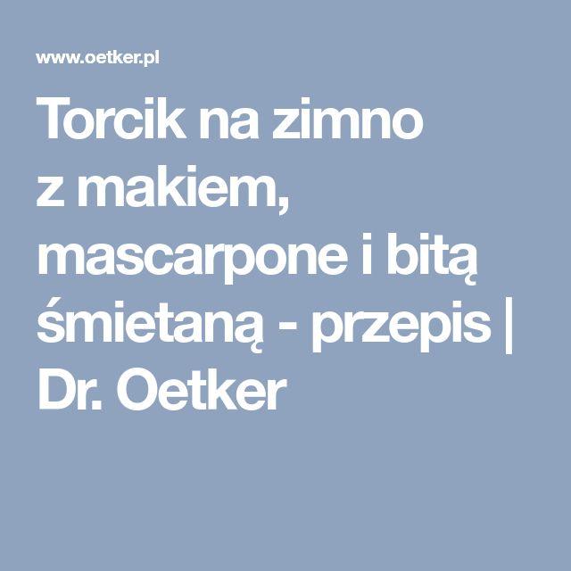Torcik na zimno zmakiem, mascarpone ibitą śmietaną - przepis | Dr. Oetker