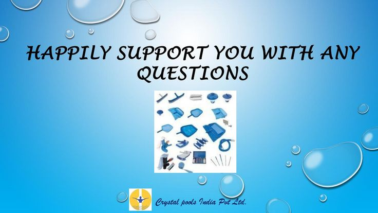 Happily support you with any questions  Swimming pool equipment  Supplier at Pune will continue to fulfill the modifying needs of our customers with our quality services provided by the most certified people in the market.