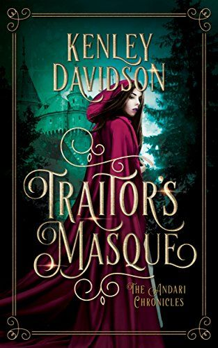 Traitor's Masque: A Reimagining of Cinderella (The Andari Chronicles Book 1) by [Davidson, Kenley]