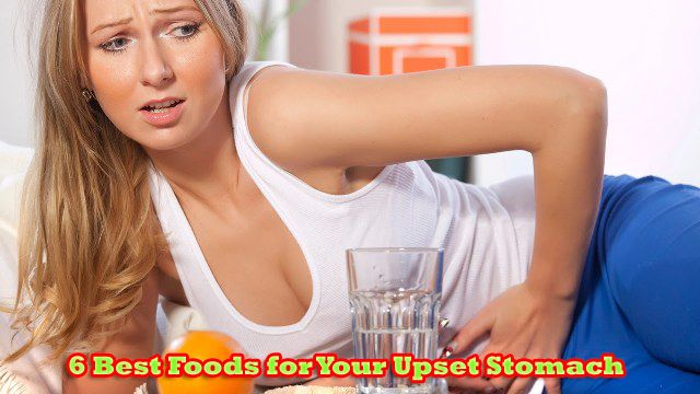 6 Best Foods for Your Upset Stomach - The Health Advise