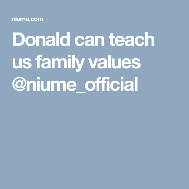Donald can teach us family values @niume_official