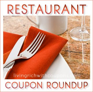 Restaurant Coupon Round Up - http://www.livingrichwithcoupons.com/2012/12/restaurant-coupon-round-up-63.html