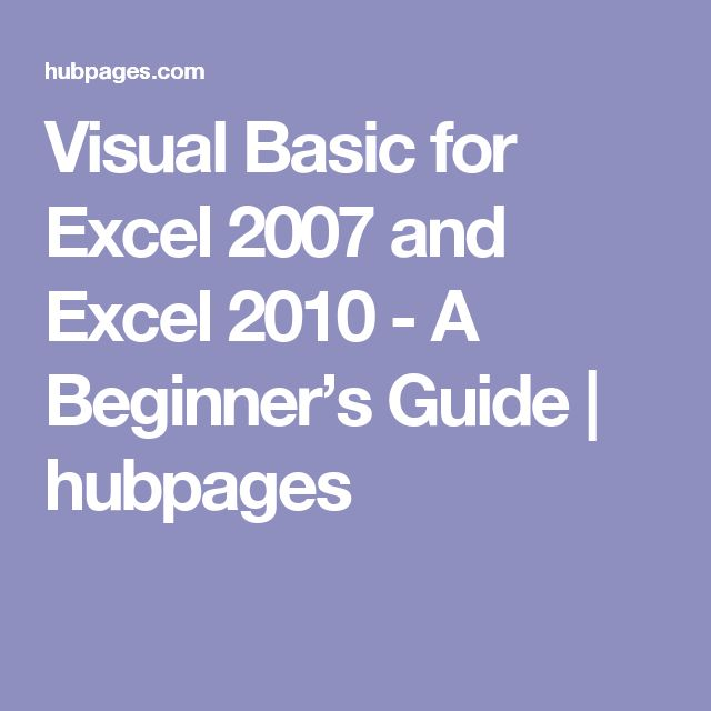 Visual Basic for Excel 2007 and Excel 2010 - A Beginner's Guide | hubpages