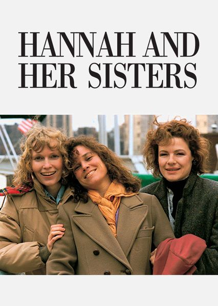 Hannah and Her Sisters -