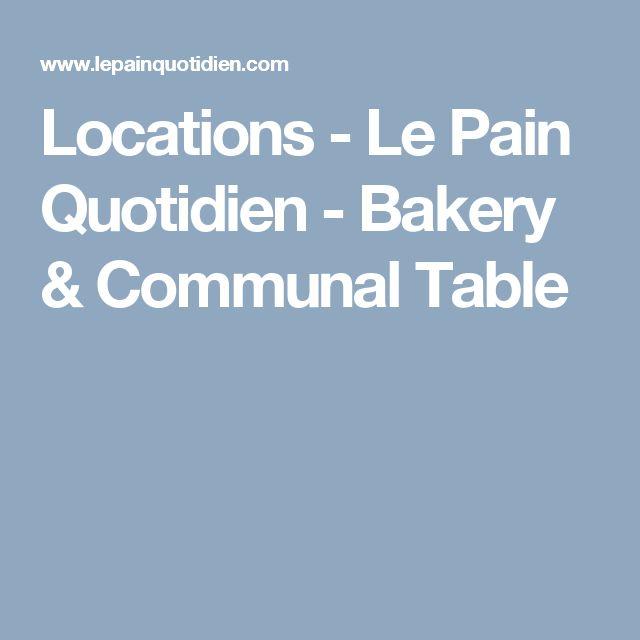 Locations - Le Pain Quotidien - Bakery & Communal Table
