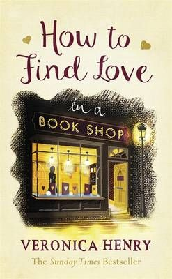 'How to Find Love in a Bookshop' by Veronica Henry - now reading