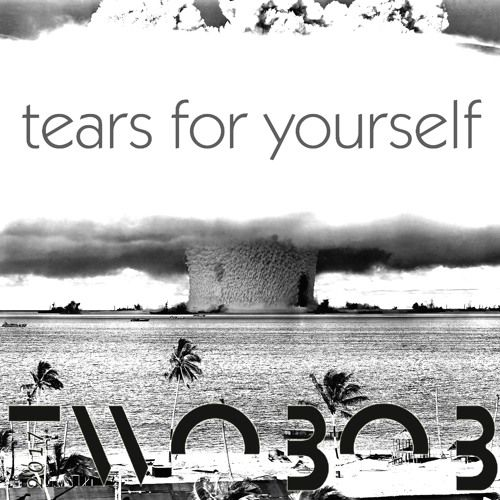 TearsForYourself by Twoвoв on SoundCloud