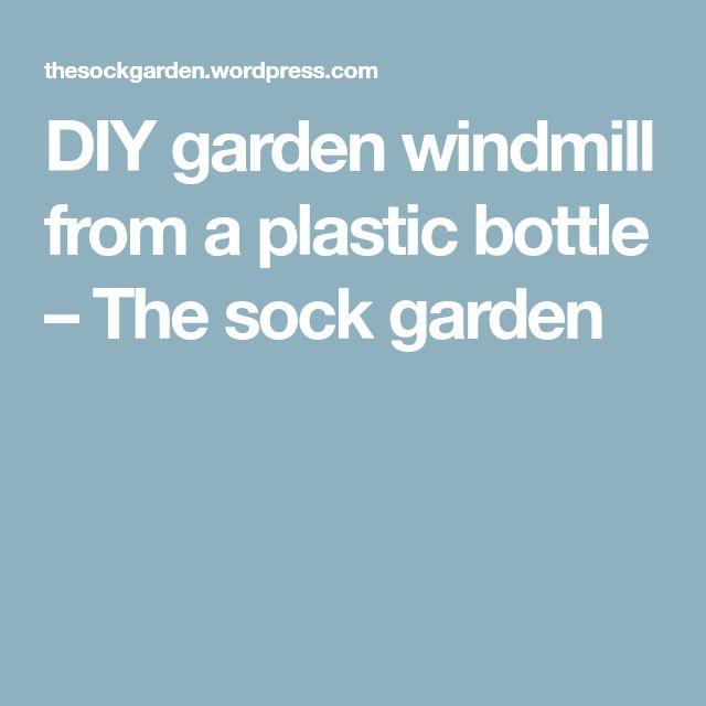 DIY garden windmill from a plastic bottle – The sock garden