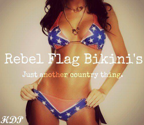 Every country girl gotta have a rebel flag bikini ;)