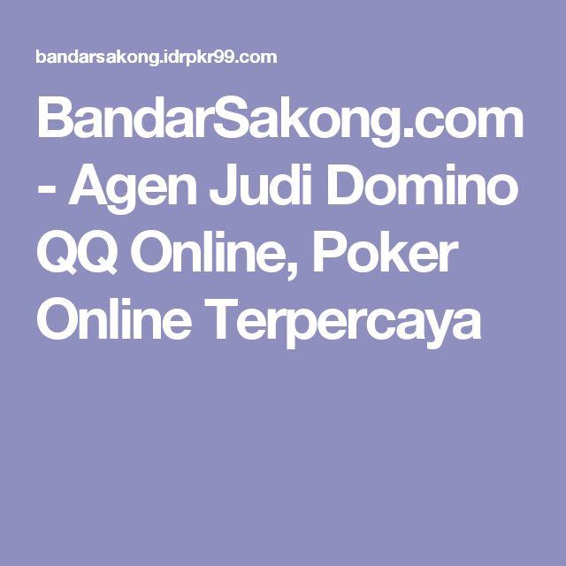 BandarSakong.com - Agen Judi Domino QQ Online, Poker Online Terpercaya