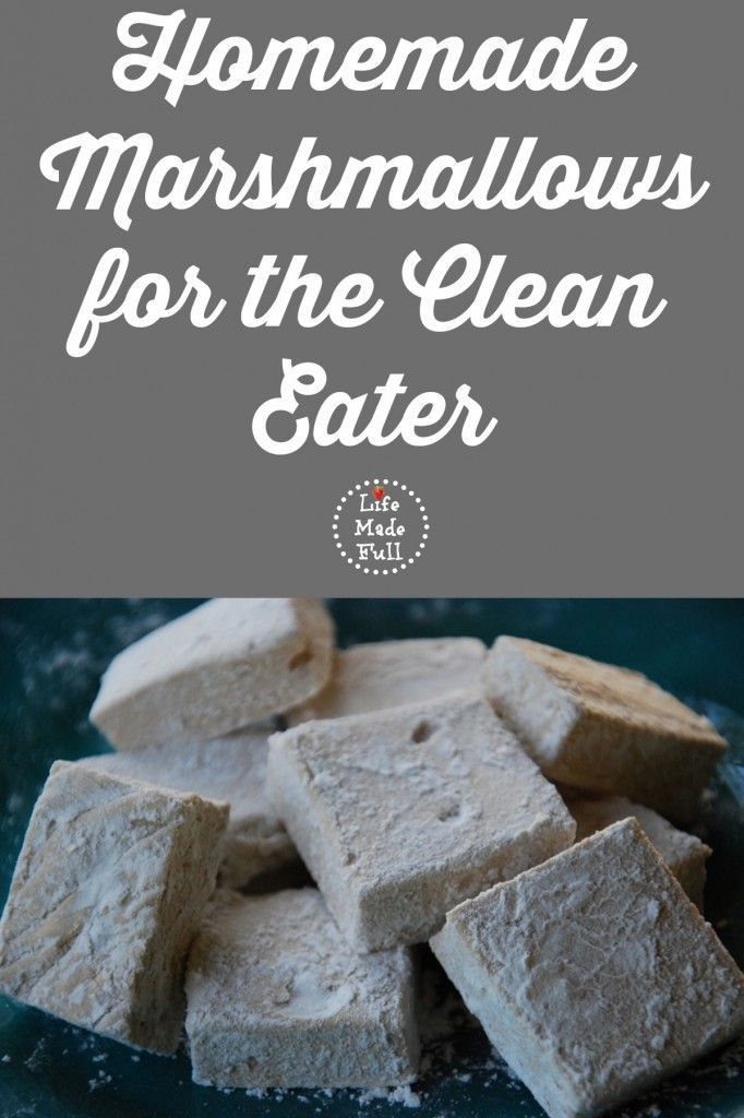 Homemade Marshmallows for the Clean Eater - Life Made Full