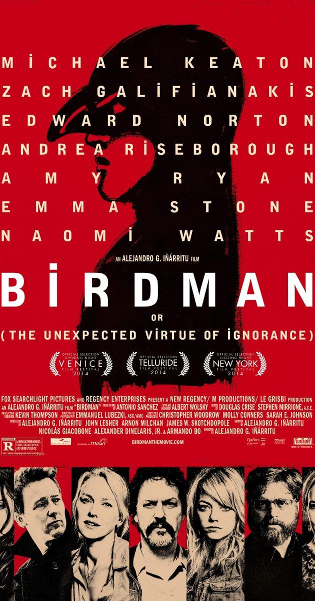 Directed by Alejandro González Iñárritu.  With Michael Keaton, Zach Galifianakis, Edward Norton, Andrea Riseborough. A washed-up actor who once played an iconic superhero must overcome his ego and family trouble as he mounts a Broadway play in a bid to reclaim his past glory.