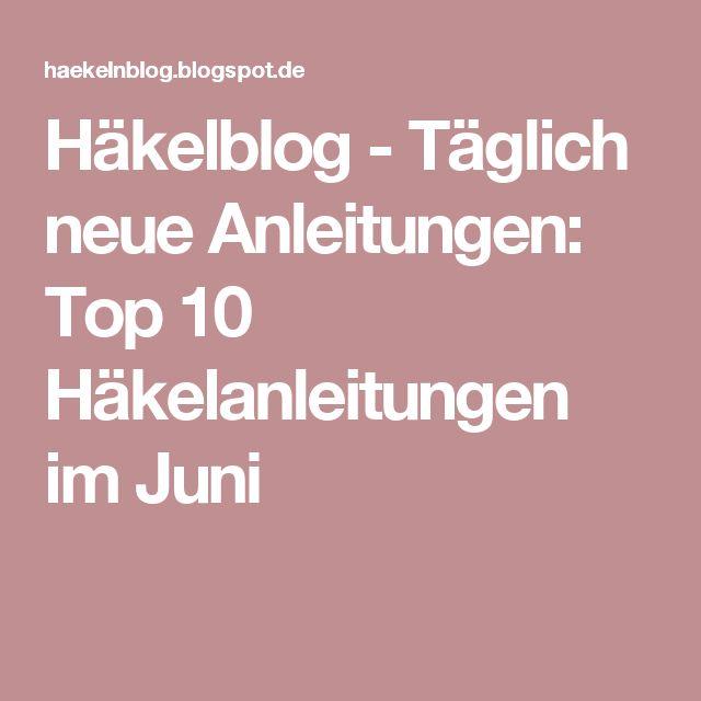 Häkelblog - Täglich neue Anleitungen: Top 10 Häkelanleitungen im Juni