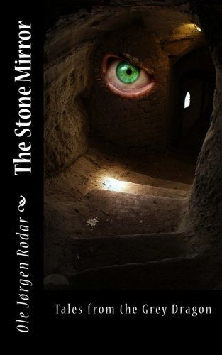 The Stone Mirror: Tales from the Grey Dragon by Ole Jørgen Rodar http://www.amazon.com/dp/1519124325/ref=cm_sw_r_pi_dp_eofpwb1DCW7TC