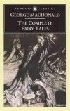 The Complete Fairy Tales George MacDonald