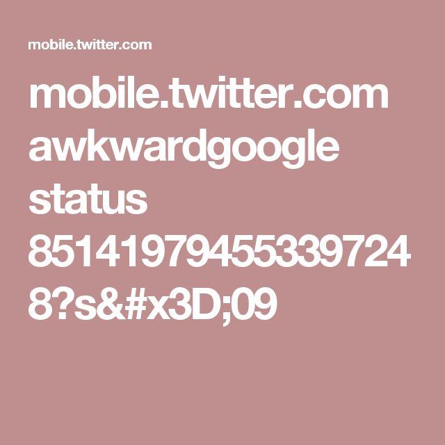 mobile.twitter.com awkwardgoogle status 851419794553397248?s=09