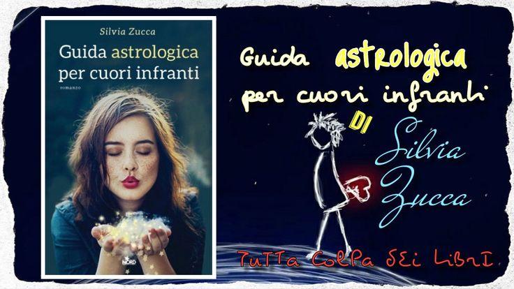 "Segnalazione Made in Italy ——–>> ""Guida astrologica per cuori infranti"" di Silvia Zucca"