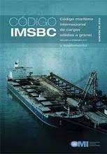 Código IMSBC: código marítimo internacional de cargas sólidas a granel. Incluída la enmienda 01-11, y suplemento (PRINT) SOLICITAR/REQUEST: http://biblioteca.cepal.org/record=b1253917~S0*spi