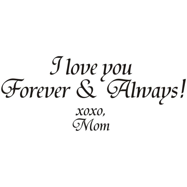 i love you forever and always xoxo mom vinyl art quote