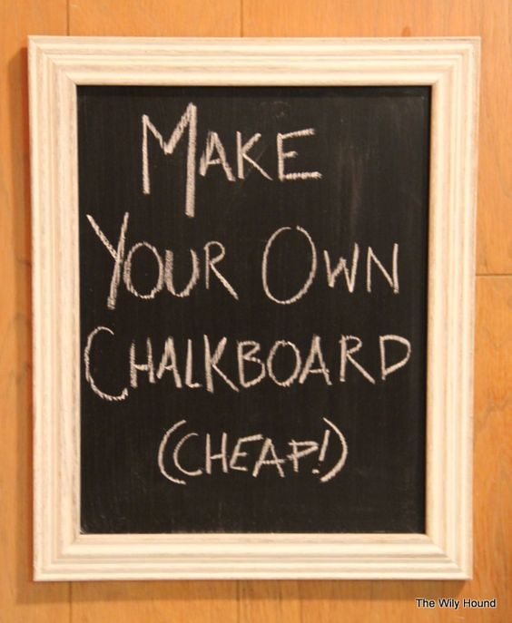 Make Your Own Chalkboard Projects To Try Pinterest
