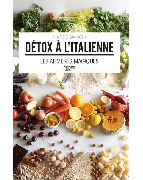 Détox à l'italienne, les aliments magiques de Marco Bianchi http://www.vogue.fr/beaute/nutrition/diaporama/6-livres-de-recettes-saines/19830