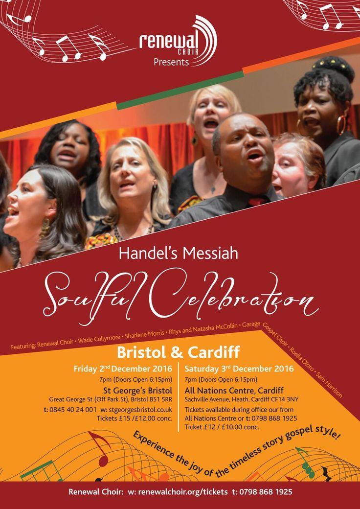 "Renewal Choir Handel's Messiah A Tale in Two Cities A Gospel Extravaganza  Renewal Choir Christmas celebration event as ""A Tale In Two Cities"" gospel music production Handel's Messiah Soulful Celebration. Fri. 2 Dec. 2016, St Georges, Bristol,  £15(+bk)/£12 conc. Doors open 6.30pm, 7pm Sat. 3Dec. 2016, All Nations Cardiff,  £12/£10 conc. Doors open 6.30pm, 7pm  Wade Collymore, Sharlene Morris, Rhys & Natasha McCollin, Garage Gospel Choir, Roella Oloro, Sam Harrison The Salvation Army"