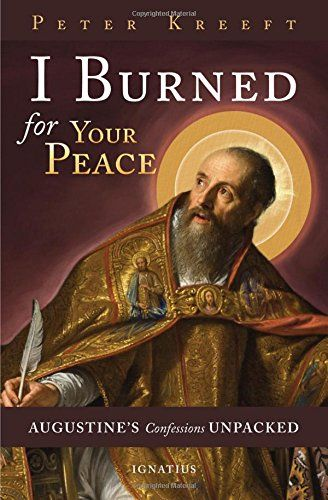 I Burned for Your Peace: Augustine's Confessions Unpacked - http://www.darrenblogs.com/2016/12/i-burned-for-your-peace-augustines-confessions-unpacked/