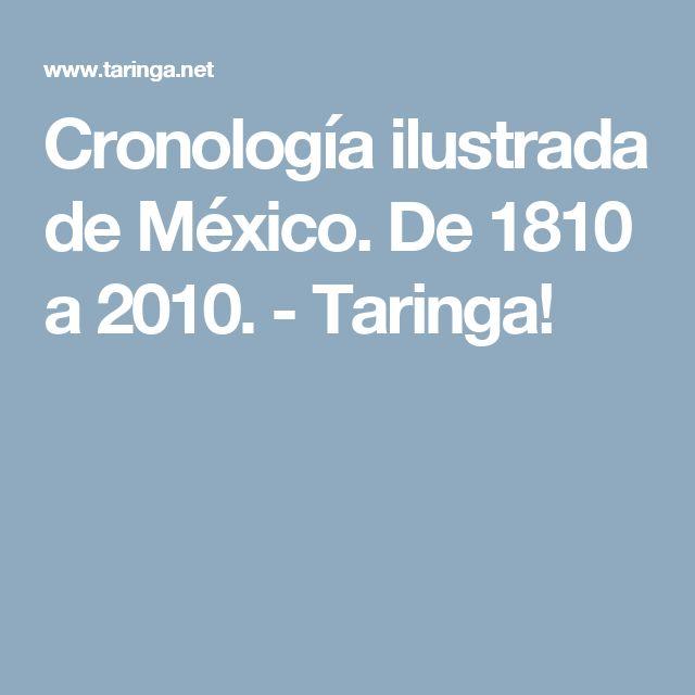 Cronología ilustrada de México. De 1810 a 2010. - Taringa!