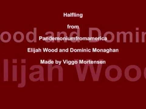 Halfling - Pandemonium. This is the /weirdest/. song. (from Viggo Mortensen's album Pandemoniumfromamerica.  Elijah Wood (words, vocals), Dominic Monaghan (words, vocals), Henry Mortensen (bass), Billy Boyd (drums), Viggo Mortensen (vocals, harmonica))