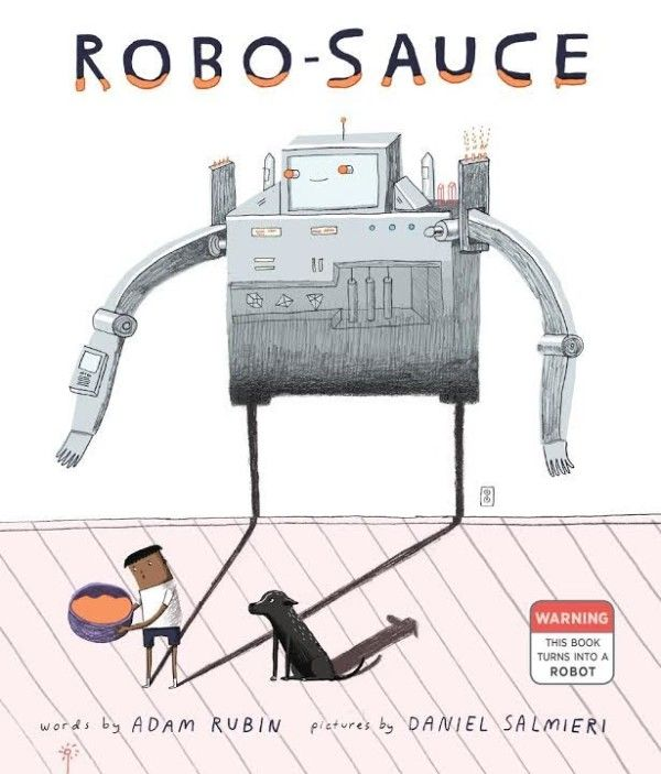 Review of ROBO-SAUCE written by Adam Rubin and illustrated by Daniel Salmieri. Includes synopsis and book cover art.