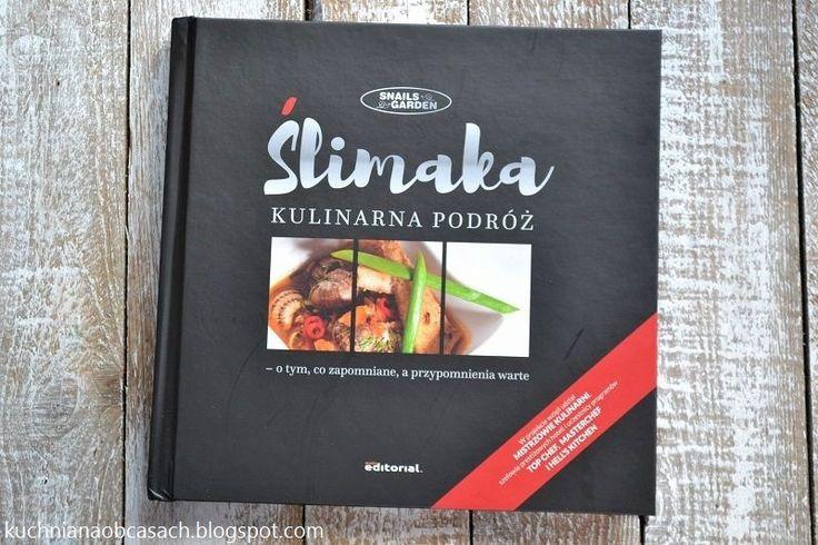 kuchnia na obcasach: Warto przeczytać - Ślimaka kulinarna podróż...