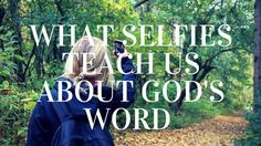 Youth and Teen Devotion on Selfies and God's word